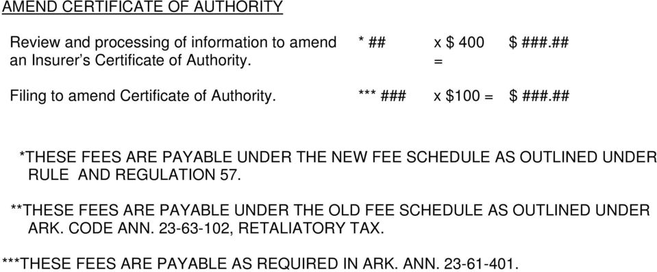 ## *THESE FEES ARE PAYABLE UNDER THE NEW FEE SCHEDULE AS OUTLINED UNDER RULE AND REGULATION 57.
