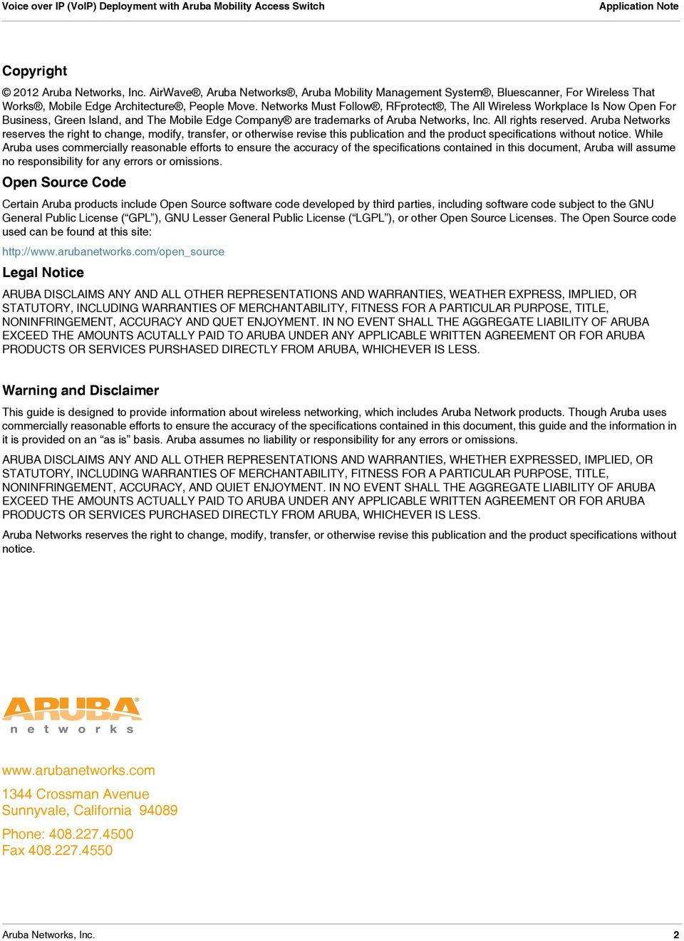 Aruba Networks reserves the right to change, modify, transfer, or otherwise revise this publication and the product specifications without notice.