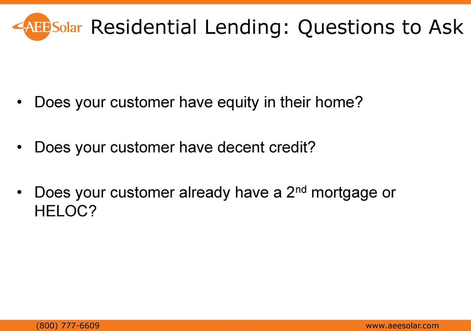 Does your customer have decent credit?