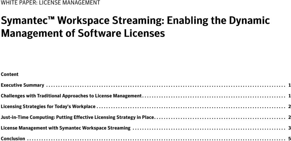 ........................................................... 1 Licensing Strategies for Today s Workplace............................................................................... 2 Just-in-Time Computing: Putting Effective Licensing Strategy in Place.