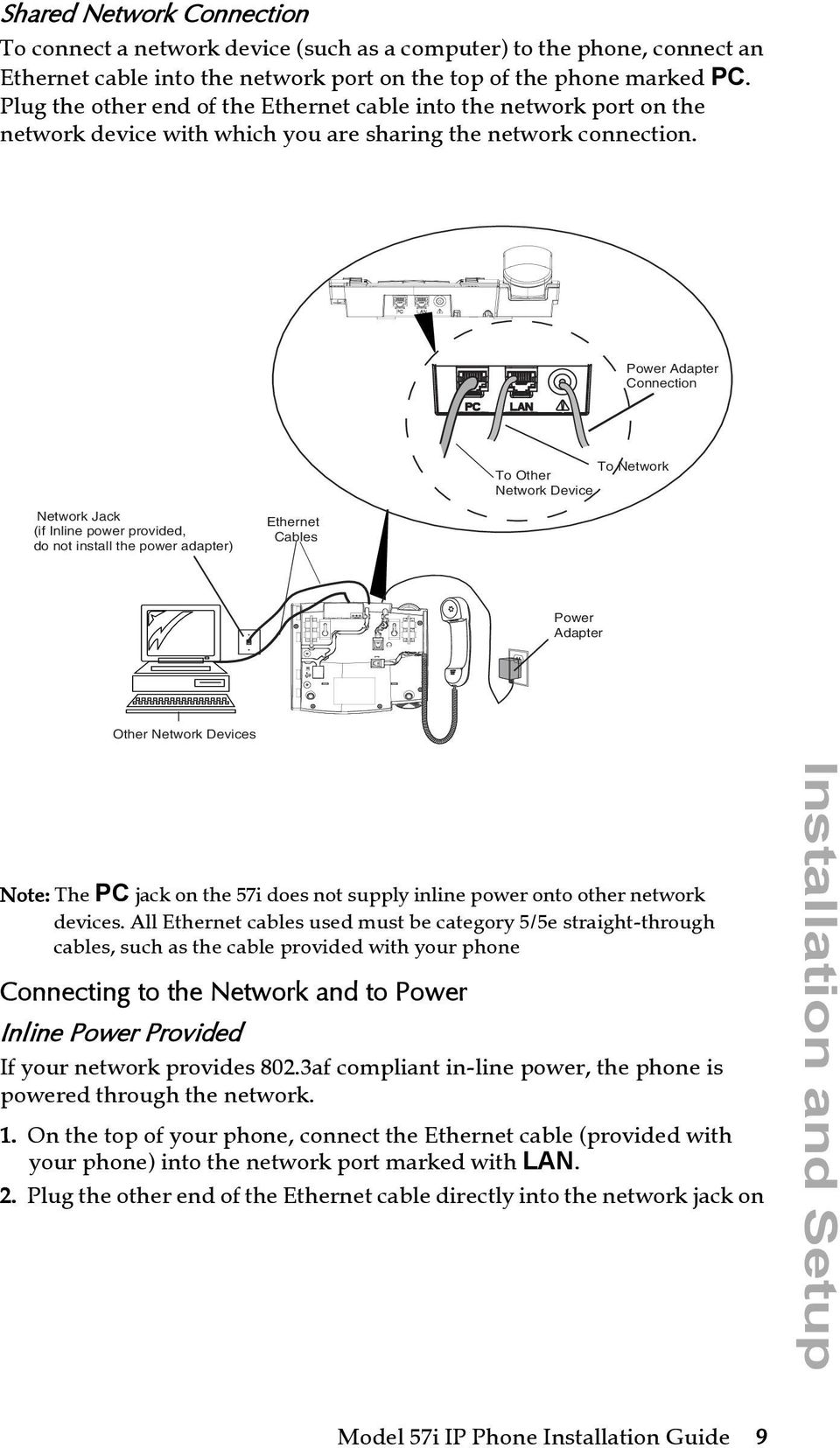 Power Adapter Connection To Network To Other Network Device Network Jack (if Inline power provided, do not install the power adapter) Ethernet Cables Power Adapter Other Network Devices Note: The PC