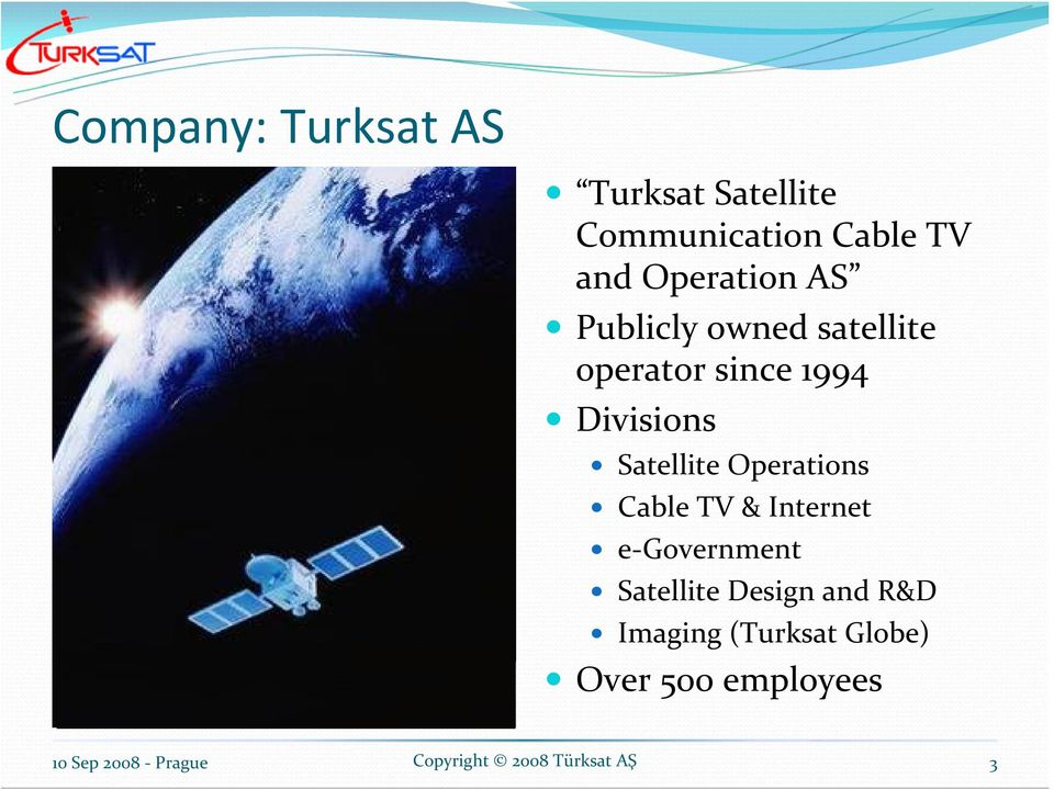 Divisions Satellite Operations Cable TV & Internet e Government