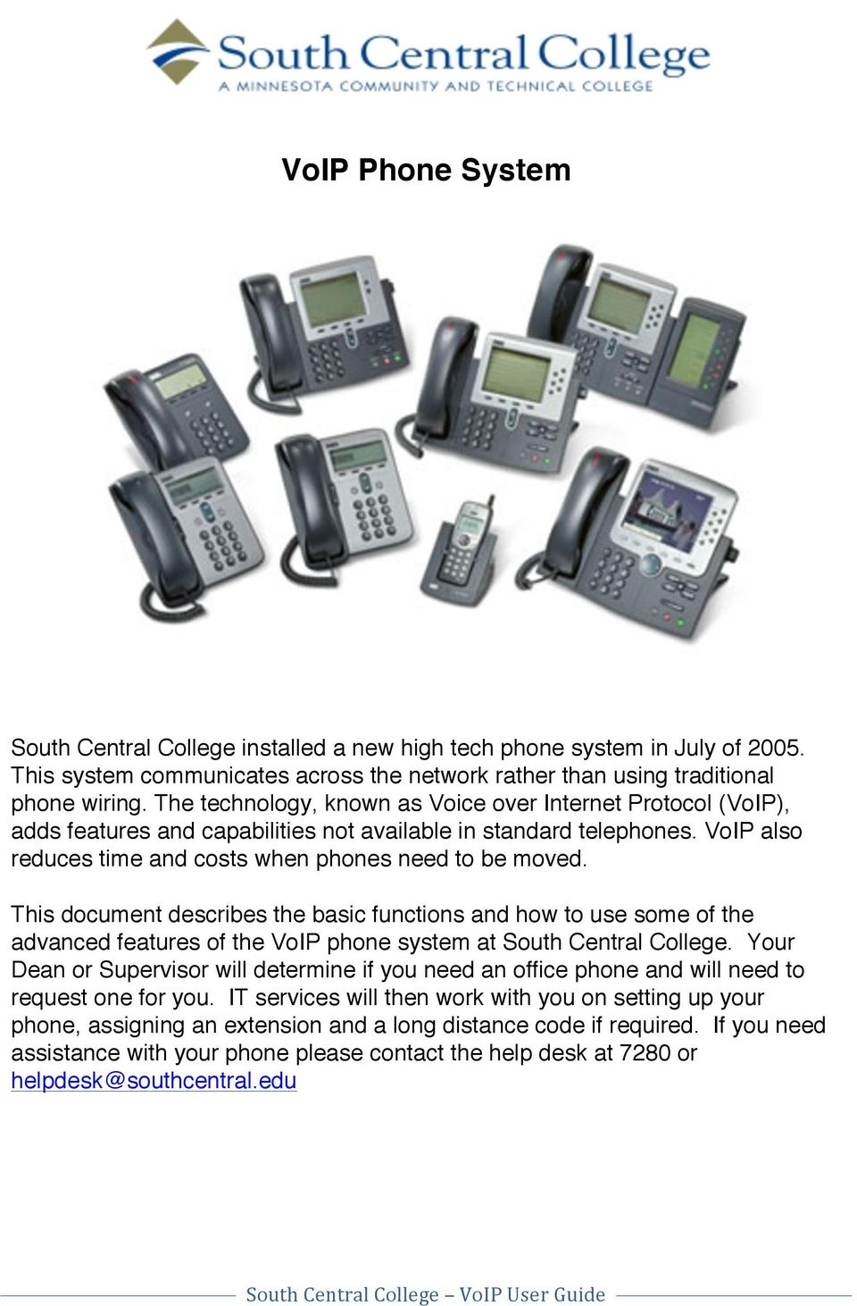 This document describes the basic functions and how to use some of the advanced features of the VoIP phone system at South Central College.