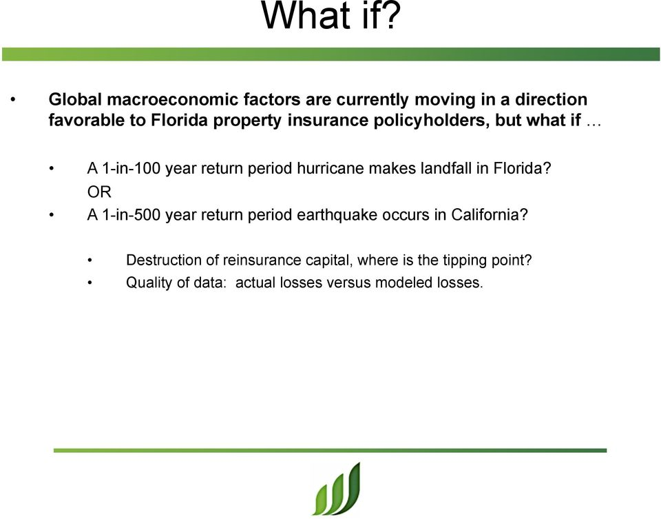 insurance policyholders, but what if A 1-in-100 year return period hurricane makes landfall in