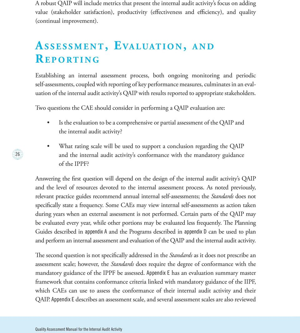 A s s e s s m e n t, Eva l uat i o n, and R e p o rt i n g Establishing an internal assessment process, both ongoing monitoring and periodic self-assessments, coupled with reporting of key