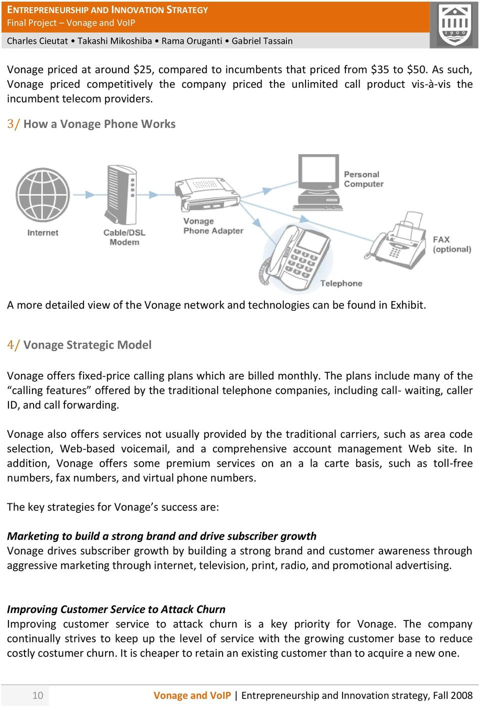 3/ How a Vonage Phone Works A more detailed view of the Vonage network and technologies can be found in Exhibit.