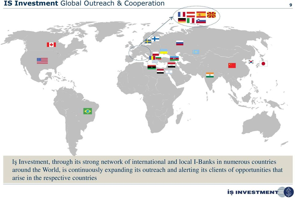 countries around the World, is continuously expanding its outreach and