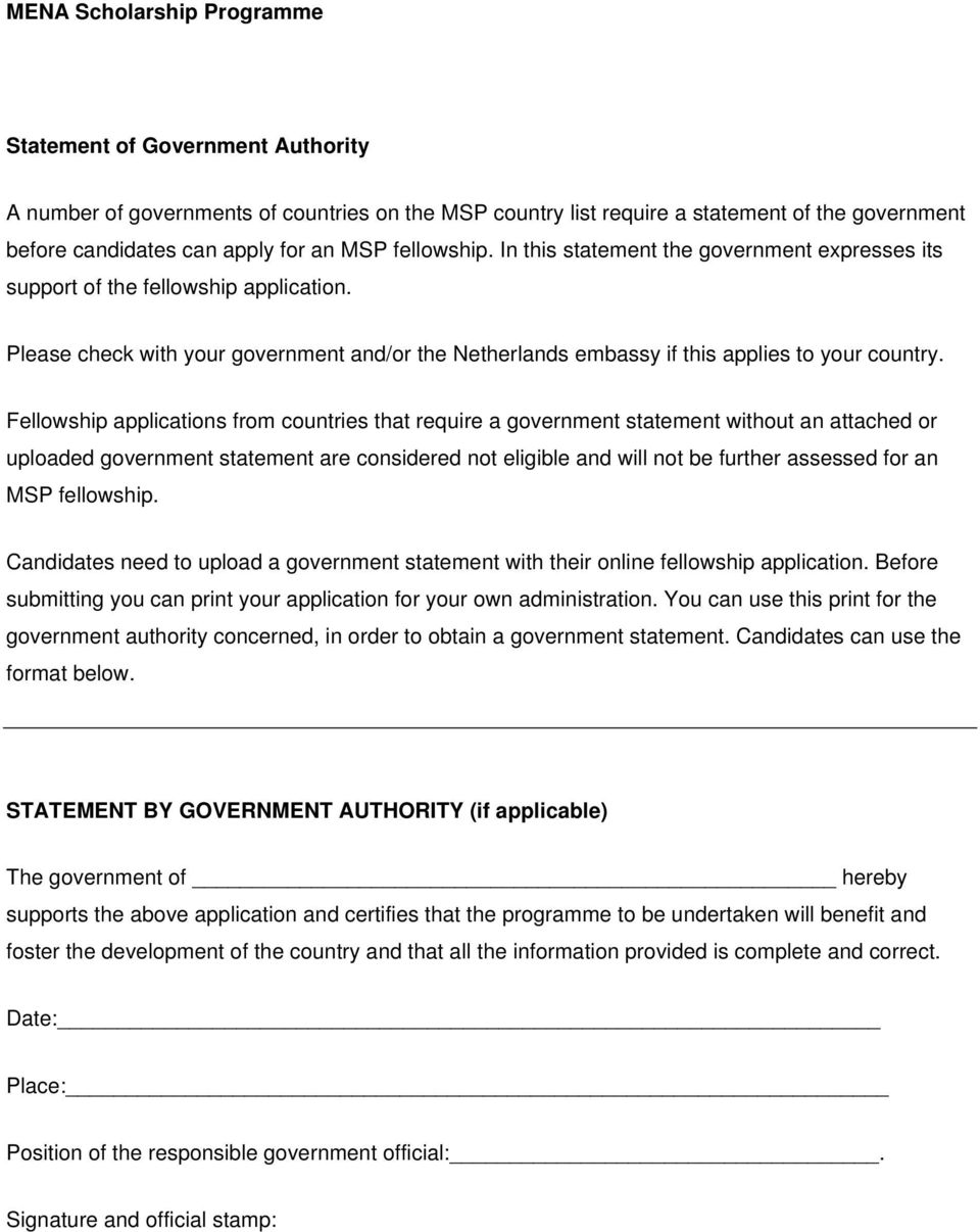Fellowship applications from countries that require a government statement without an attached or uploaded government statement are considered not eligible and will not be further assessed for an MSP