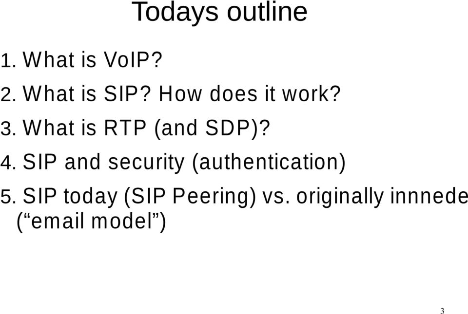 SIP and security (authentication) 5.