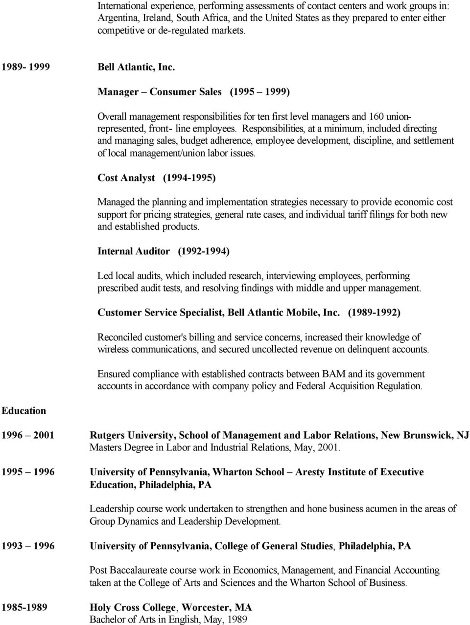 Education Manager Consumer Sales (1995 1999) Overall management responsibilities for ten first level managers and 160 unionrepresented, front- line employees.