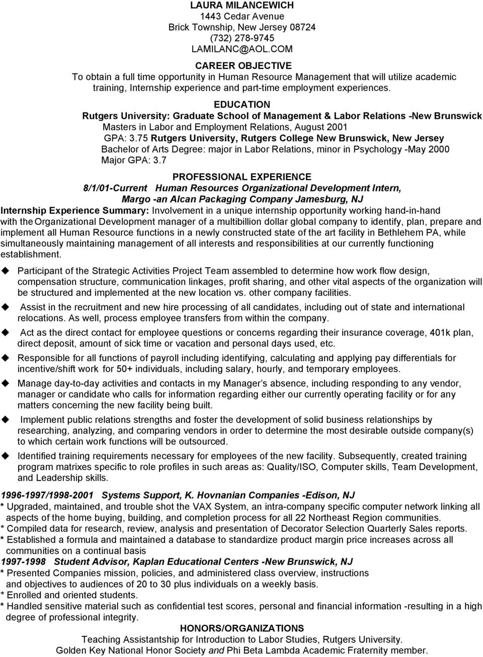 EDUCATION Rutgers University: Graduate School of Management & Labor Relations -New Brunswick Masters in Labor and Employment Relations, August 2001 GPA: 3.