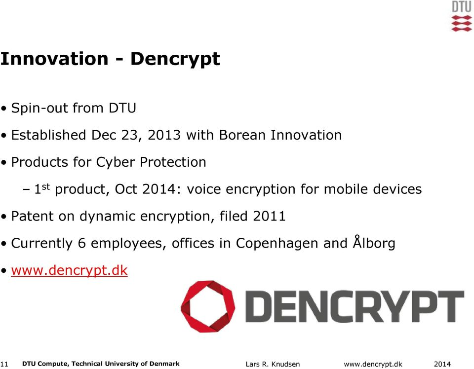 for mobile devices Patent on dynamic encryption, filed 2011 Currently 6