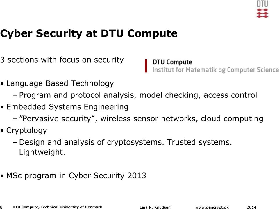security, wireless sensor networks, cloud computing Cryptology Design and analysis of cryptosystems.