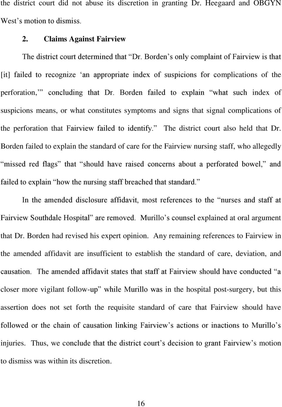 Borden failed to explain what such index of suspicions means, or what constitutes symptoms and signs that signal complications of the perforation that Fairview failed to identify.