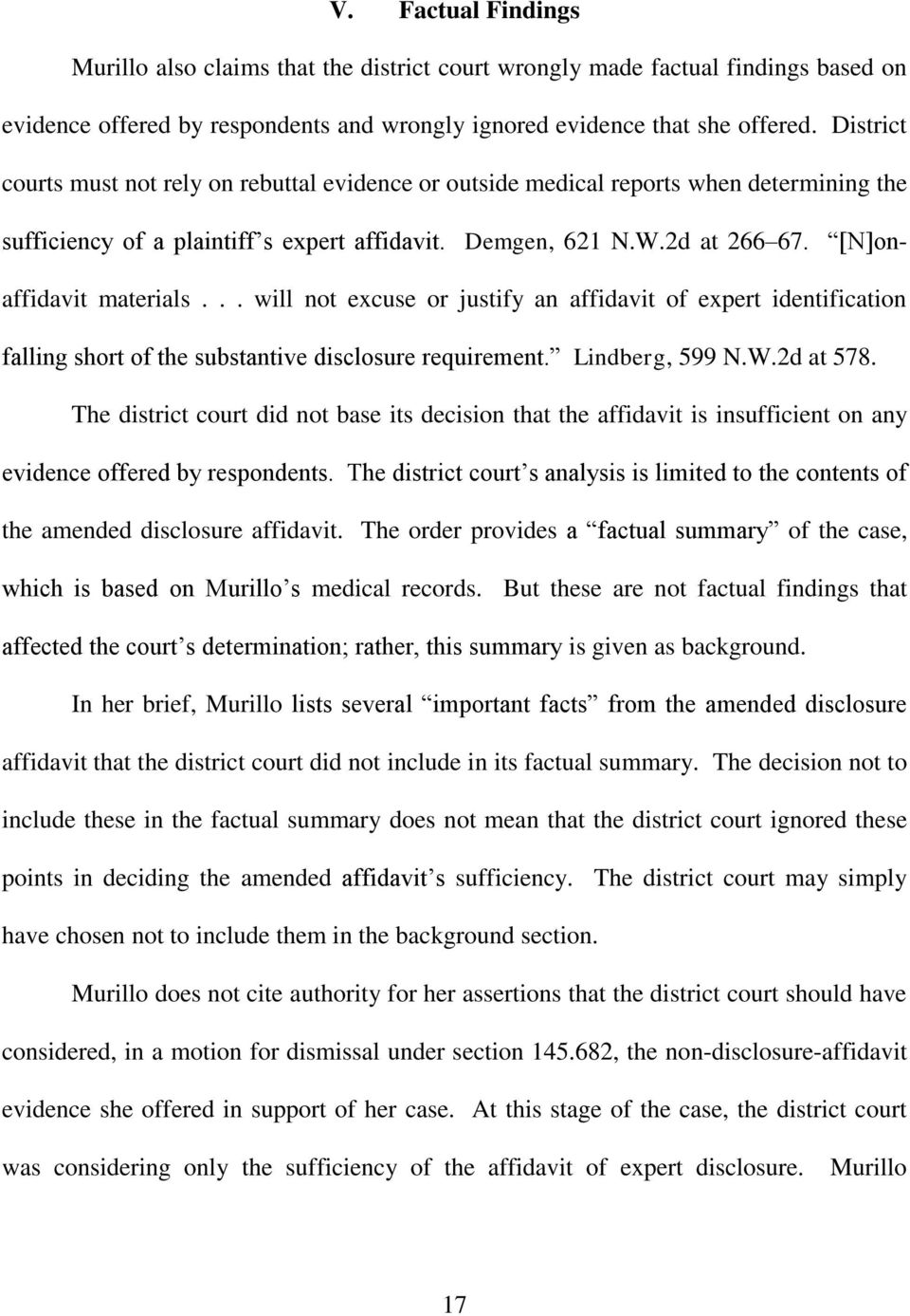 [N]onaffidavit materials... will not excuse or justify an affidavit of expert identification falling short of the substantive disclosure requirement. Lindberg, 599 N.W.2d at 578.