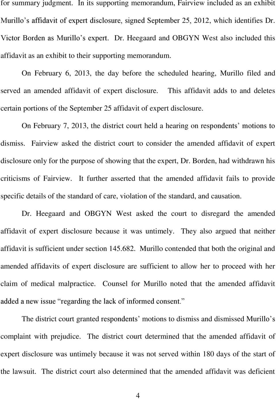 On February 6, 2013, the day before the scheduled hearing, Murillo filed and served an amended affidavit of expert disclosure.
