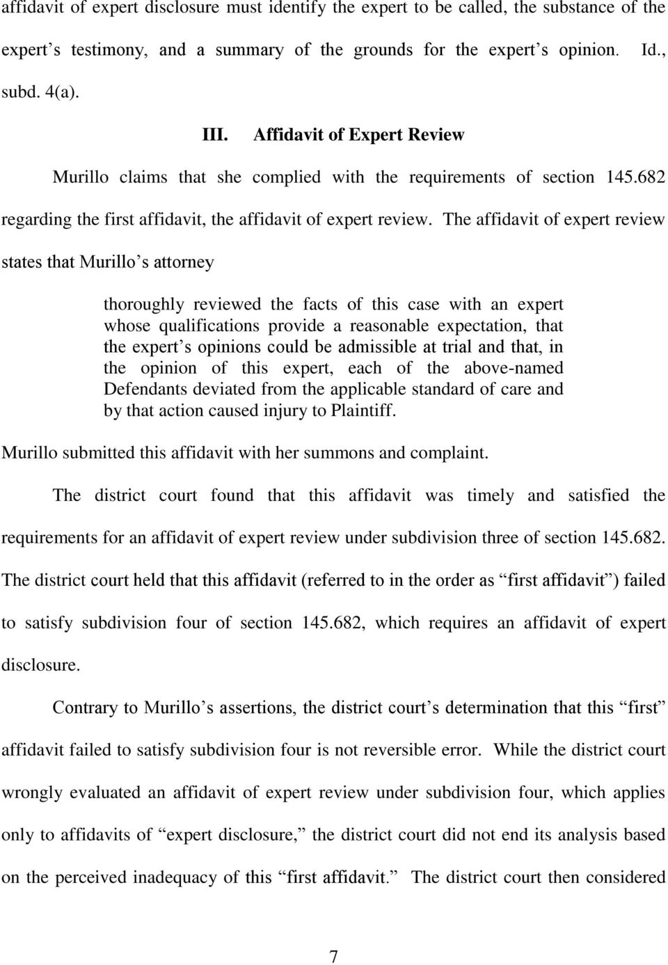 The affidavit of expert review states that Murillo s attorney thoroughly reviewed the facts of this case with an expert whose qualifications provide a reasonable expectation, that the expert s