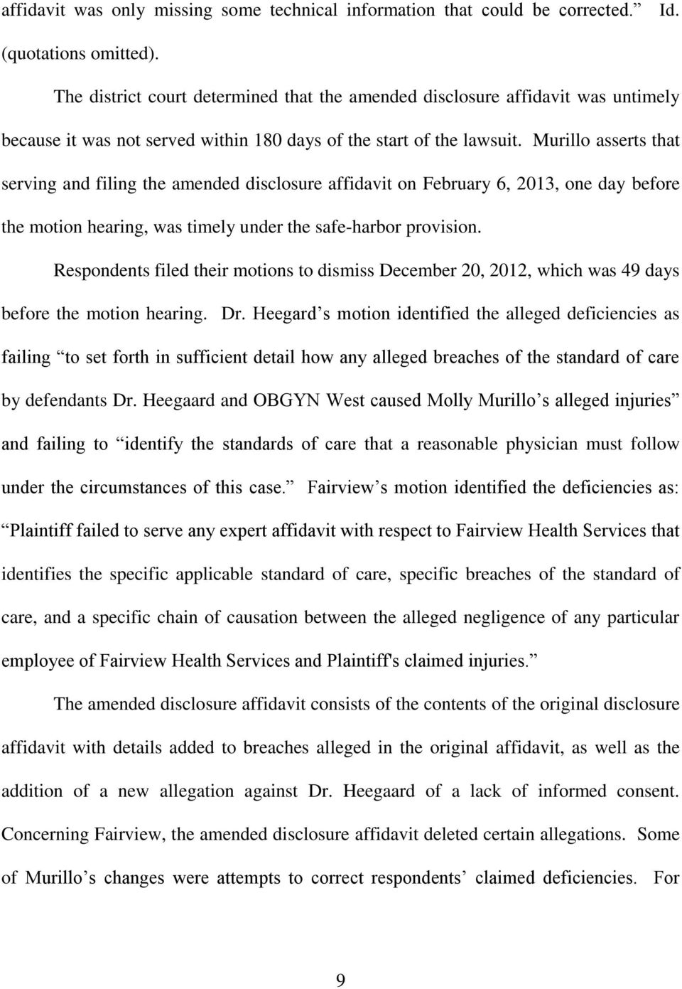 Murillo asserts that serving and filing the amended disclosure affidavit on February 6, 2013, one day before the motion hearing, was timely under the safe-harbor provision.