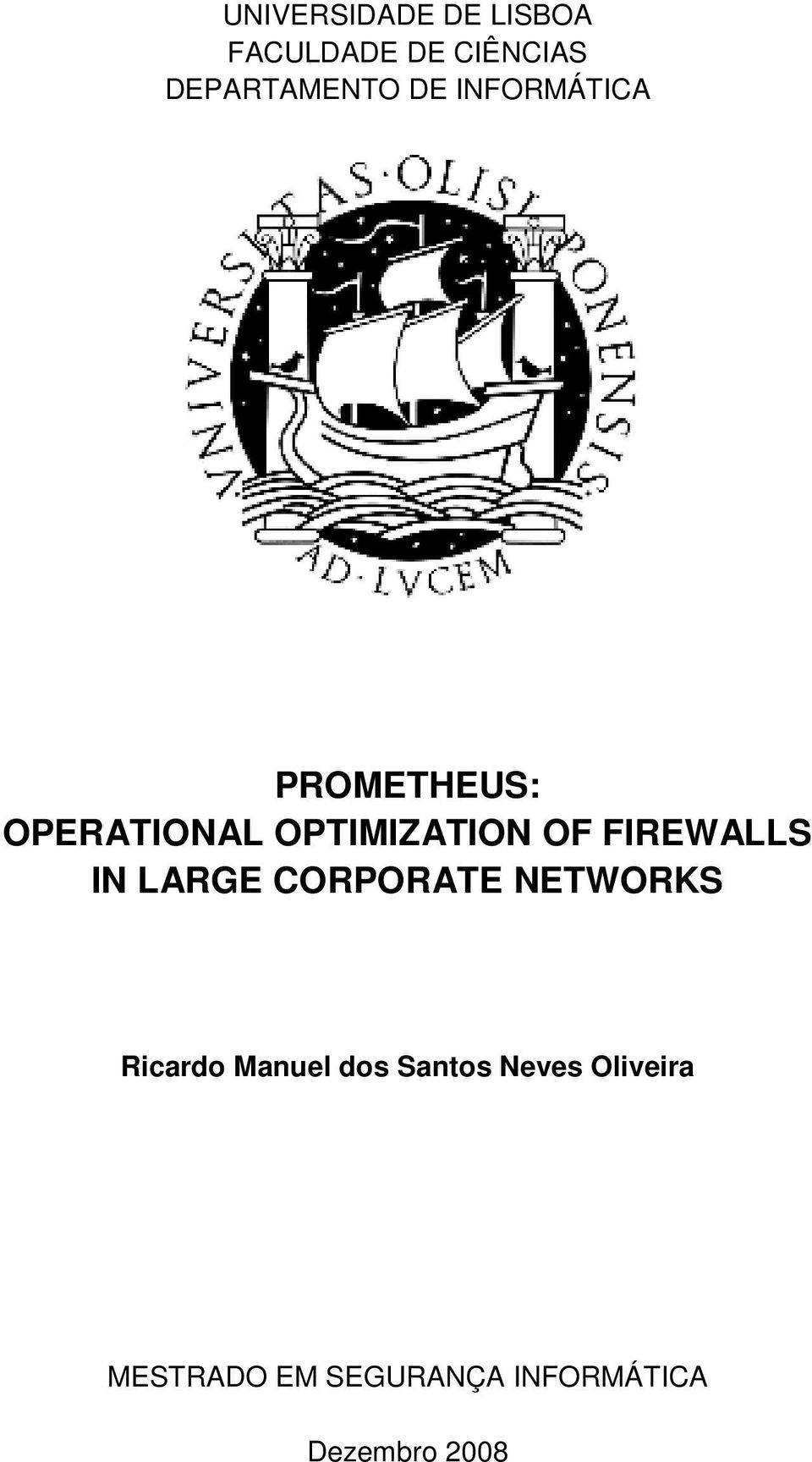 FIREWALLS IN LARGE CORPORATE NETWORKS Ricardo Manuel dos