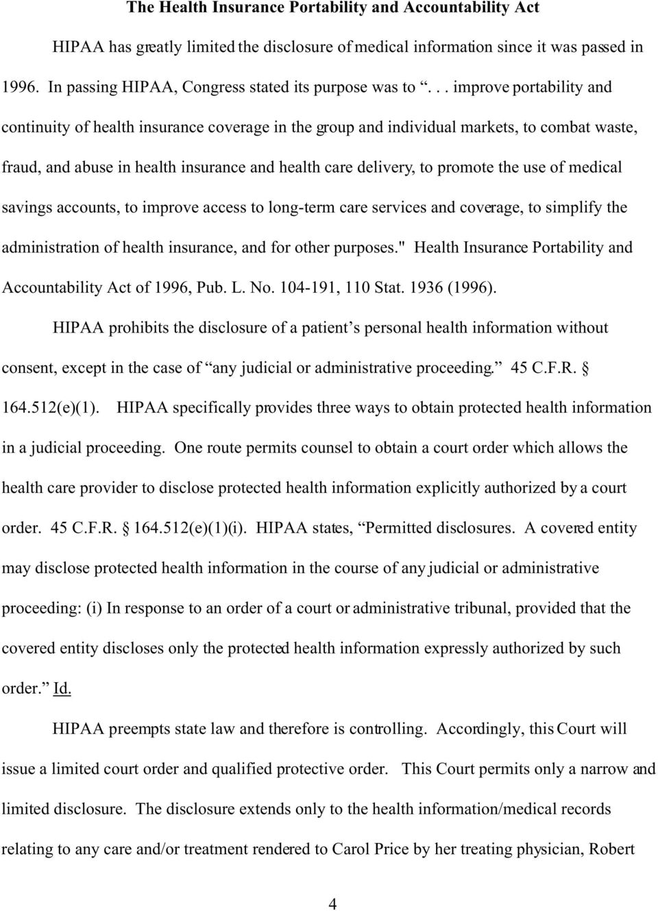 .. improve portability and continuity of health insurance coverage in the group and individual markets, to combat waste, fraud, and abuse in health insurance and health care delivery, to promote the
