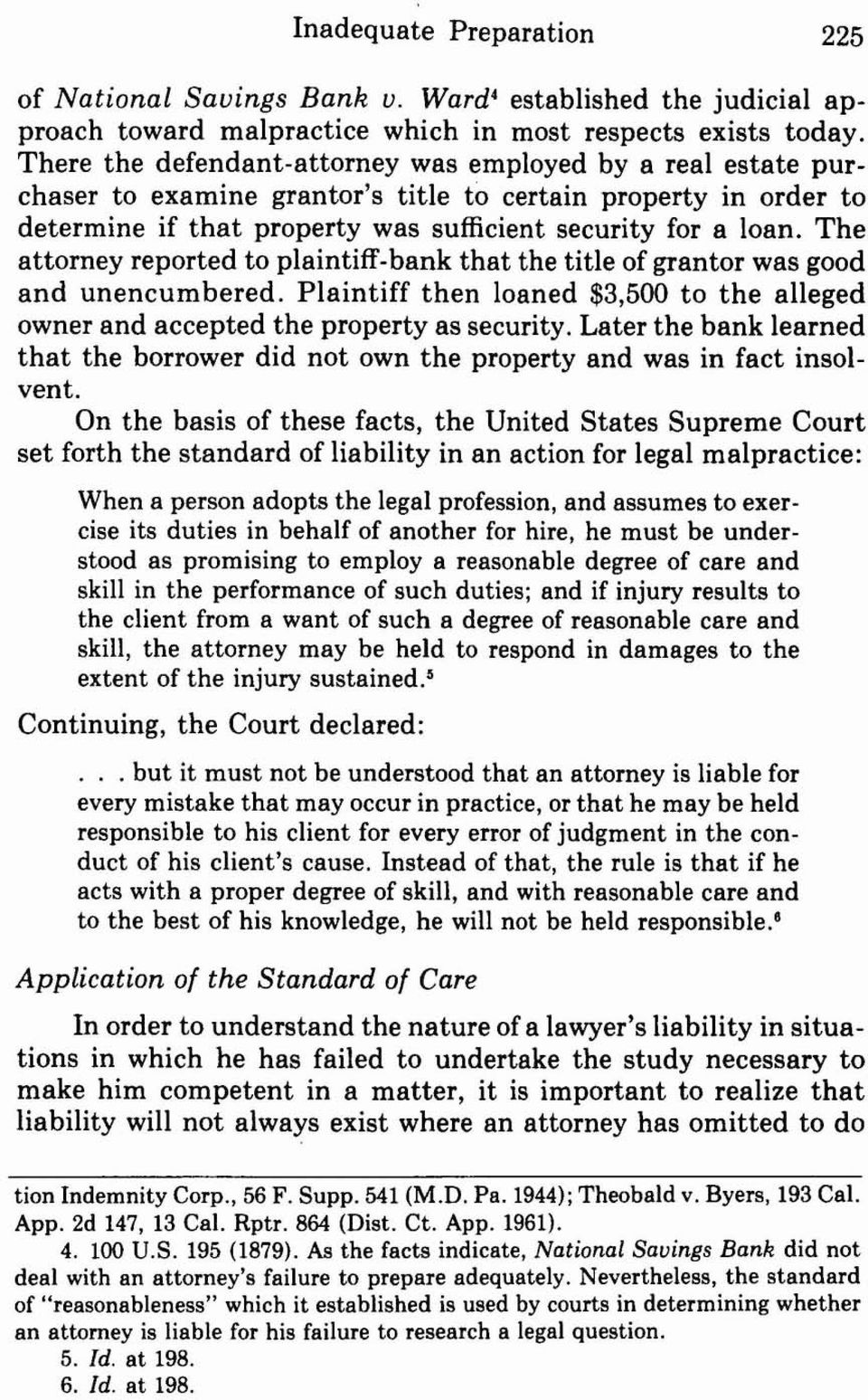 The attorney reported to plaintiff-bank that the title of grantor was good and unencumbered. Plaintiff then loaned $3,500 to the alleged owner and accepted the property as security.