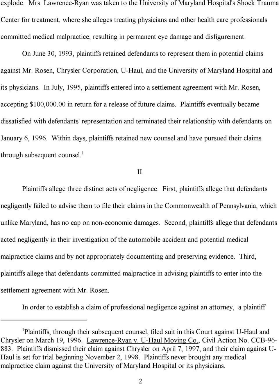 malpractice, resulting in permanent eye damage and disfigurement. On June 30, 1993, plaintiffs retained defendants to represent them in potential claims against Mr.