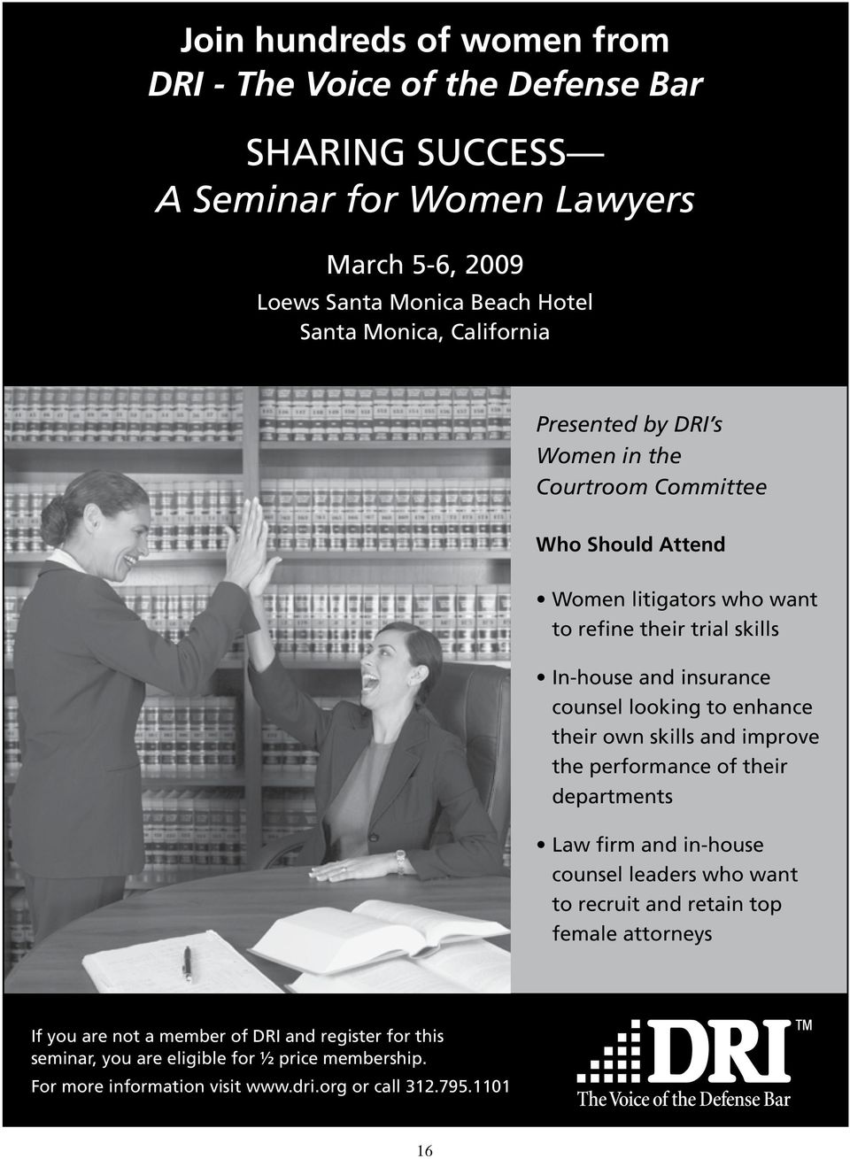 looking to enhance their own skills and improve the performance of their departments Law firm and in-house counsel leaders who want to recruit and retain top female