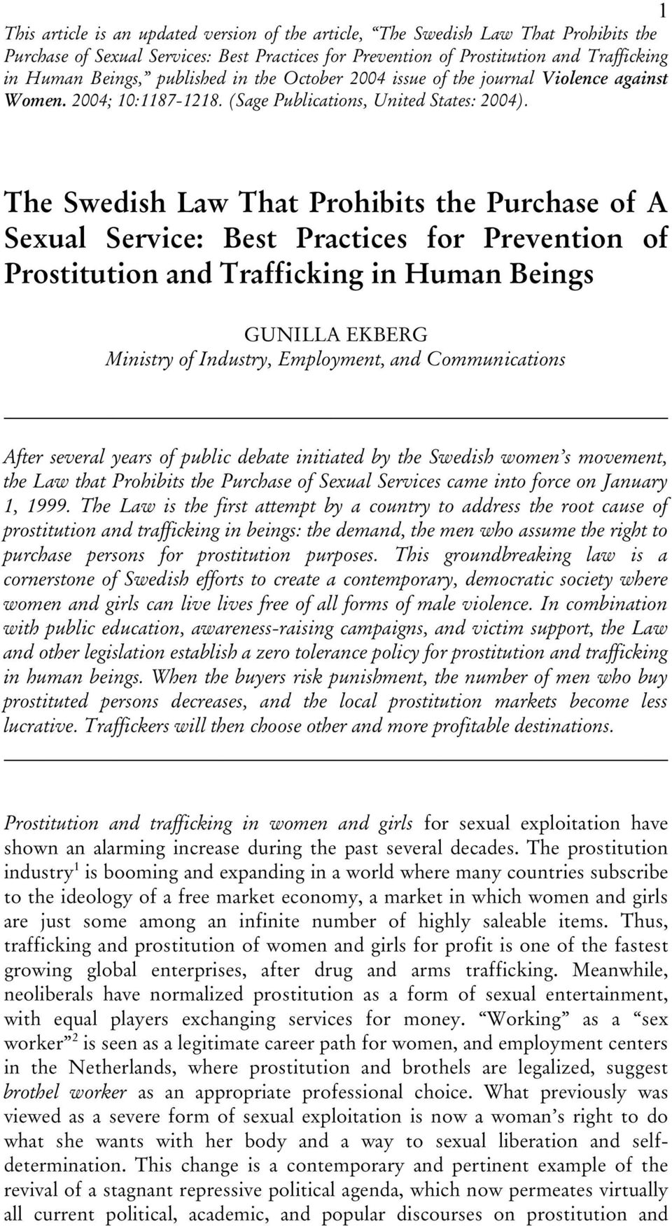 The Swedish Law That Prohibits the Purchase of A Sexual Service: Best Practices for Prevention of Prostitution and Trafficking in Human Beings GUNILLA EKBERG Ministry of Industry, Employment, and