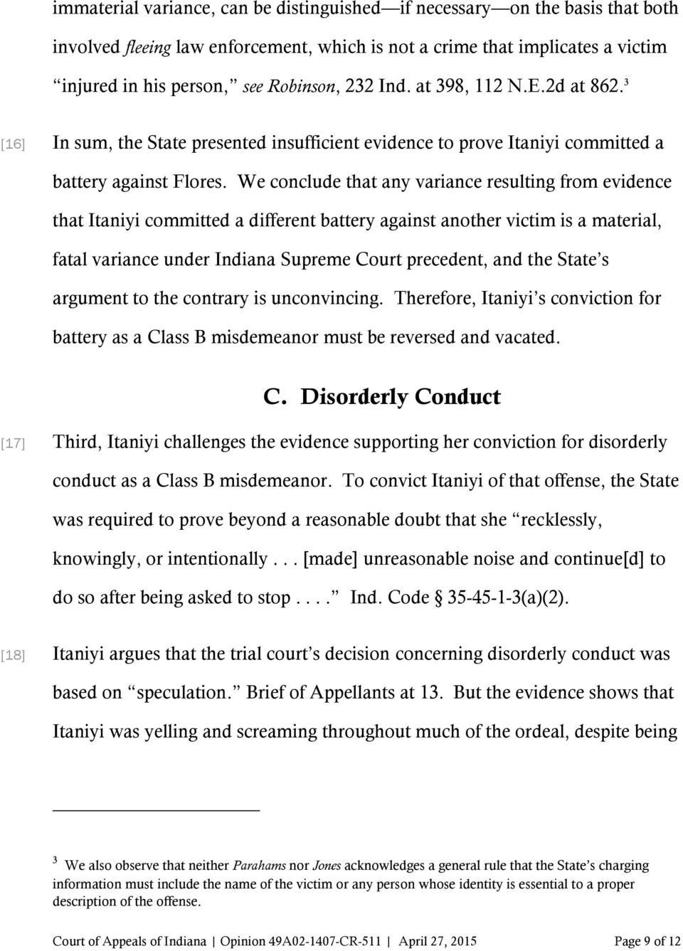 We conclude that any variance resulting from evidence that Itaniyi committed a different battery against another victim is a material, fatal variance under Indiana Supreme Court precedent, and the