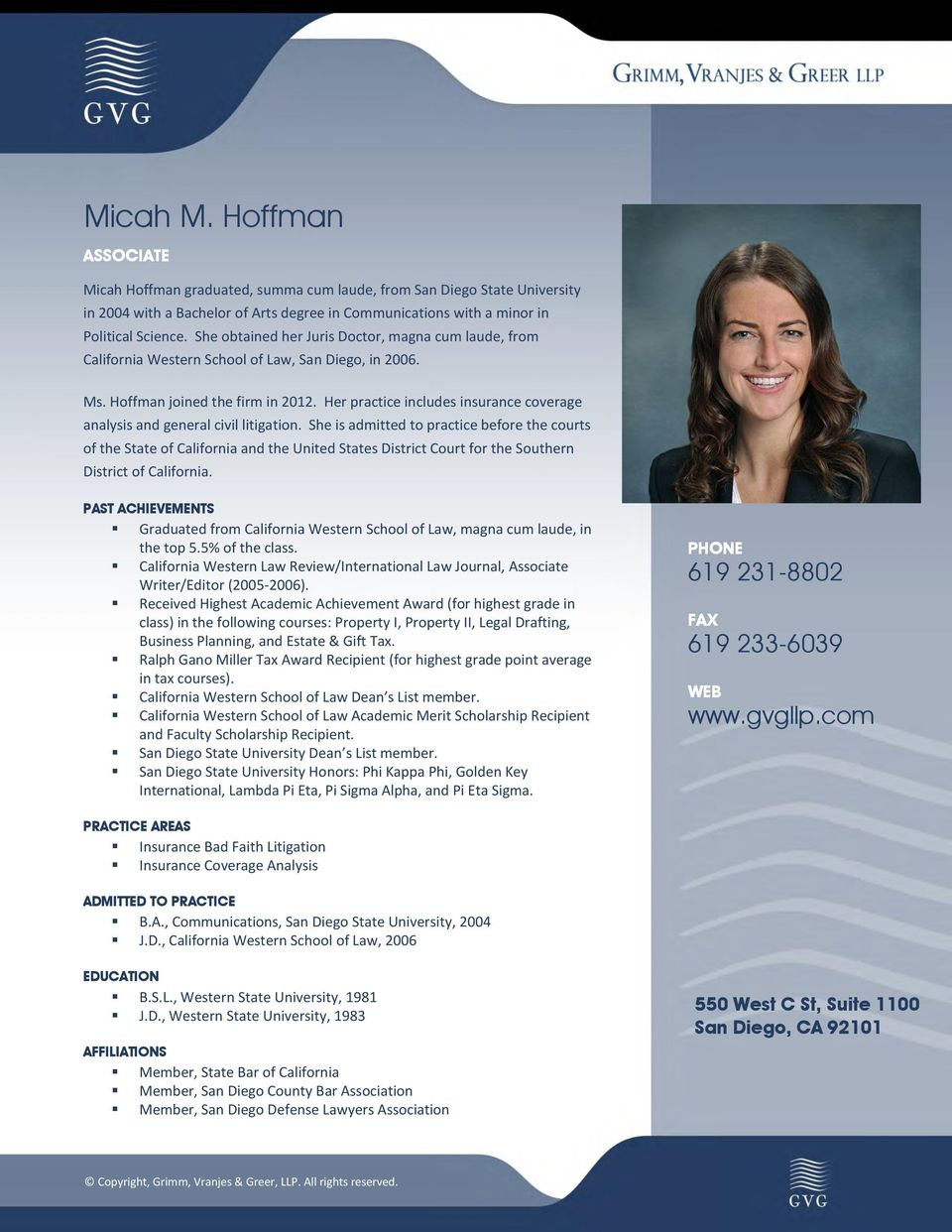 Her practice includes insurance coverage analysis and general civil litigation.