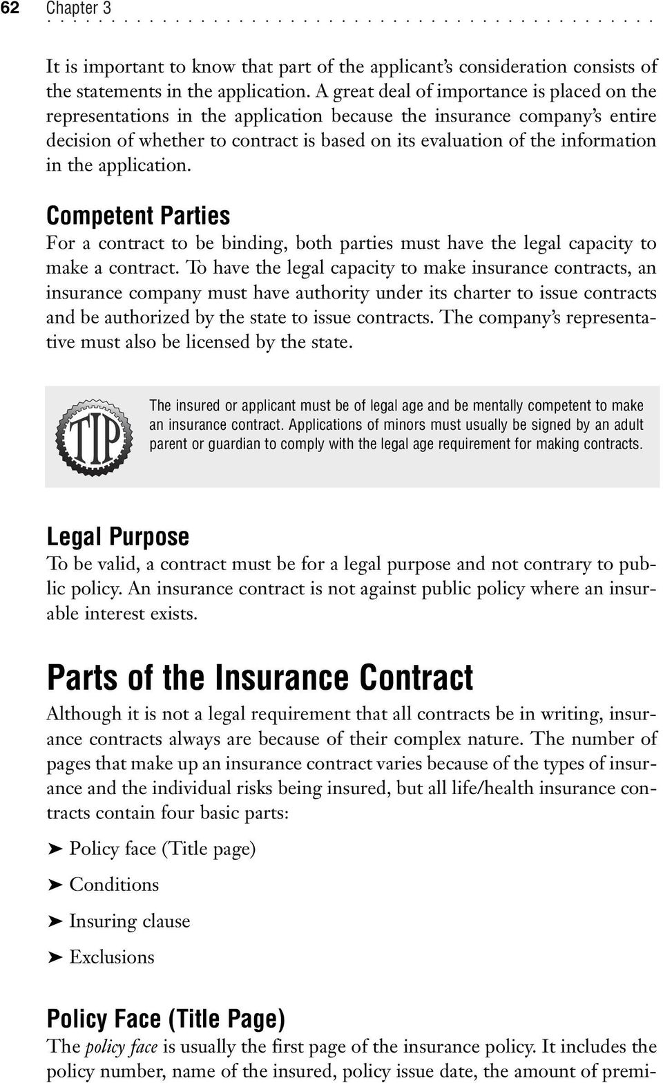 the application. Competent Parties For a contract to be binding, both parties must have the legal capacity to make a contract.