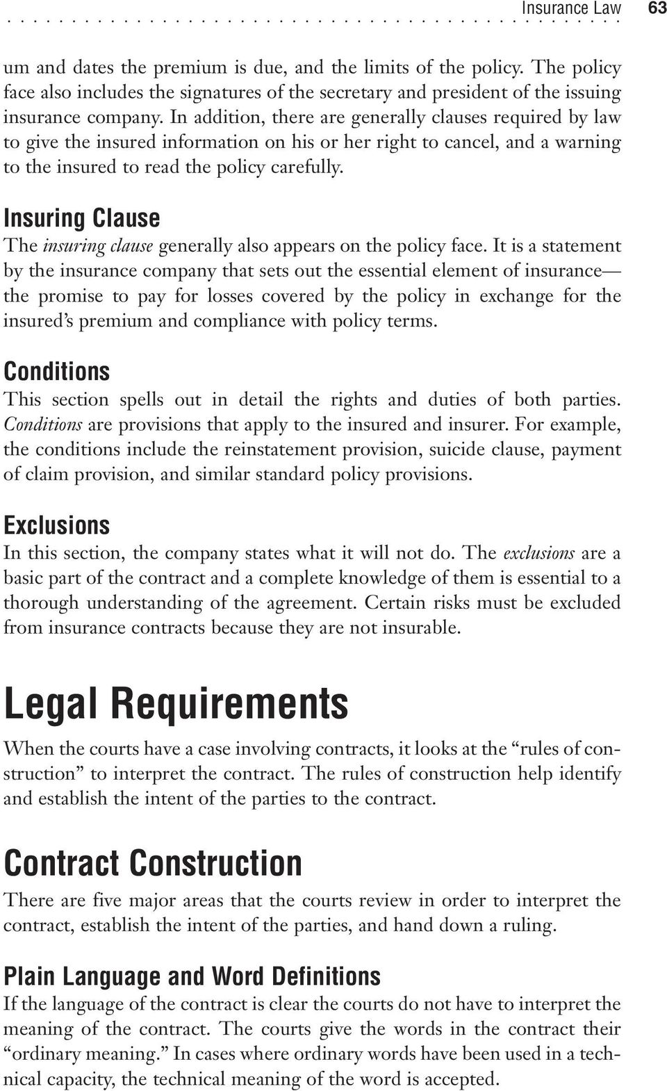 Insuring Clause The insuring clause generally also appears on the policy face.