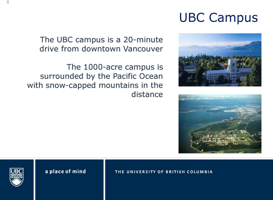 1000-acre campus is surrounded by the
