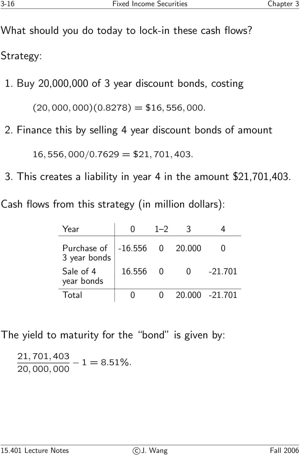 7629 = $21, 701, 403. 3. This creates a liability in year 4 in the amount $21,701,403.