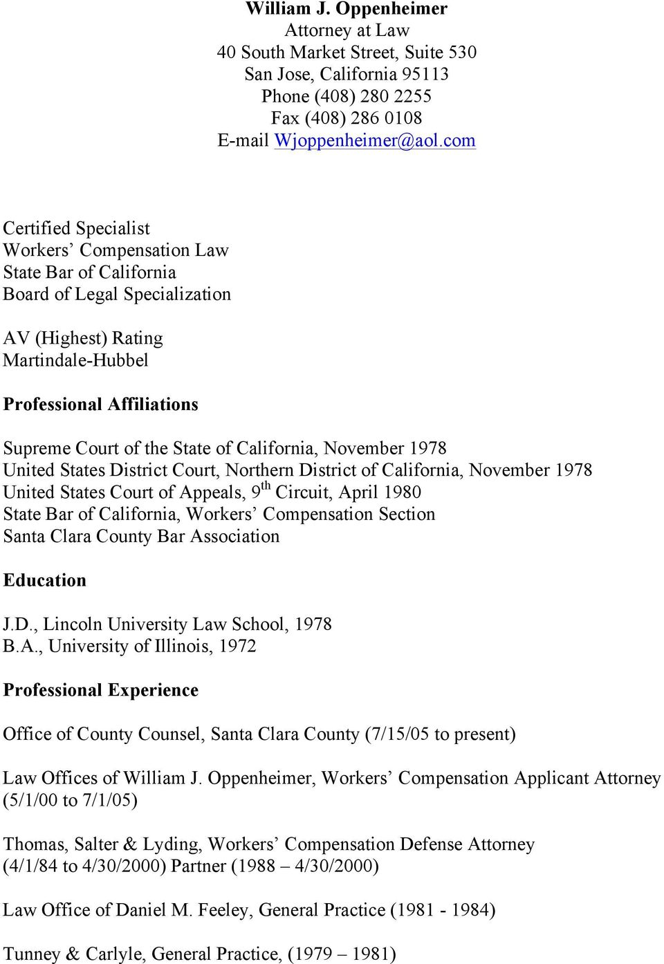 California, November 1978 United States District Court, Northern District of California, November 1978 United States Court of Appeals, 9 th Circuit, April 1980 State Bar of California, Workers