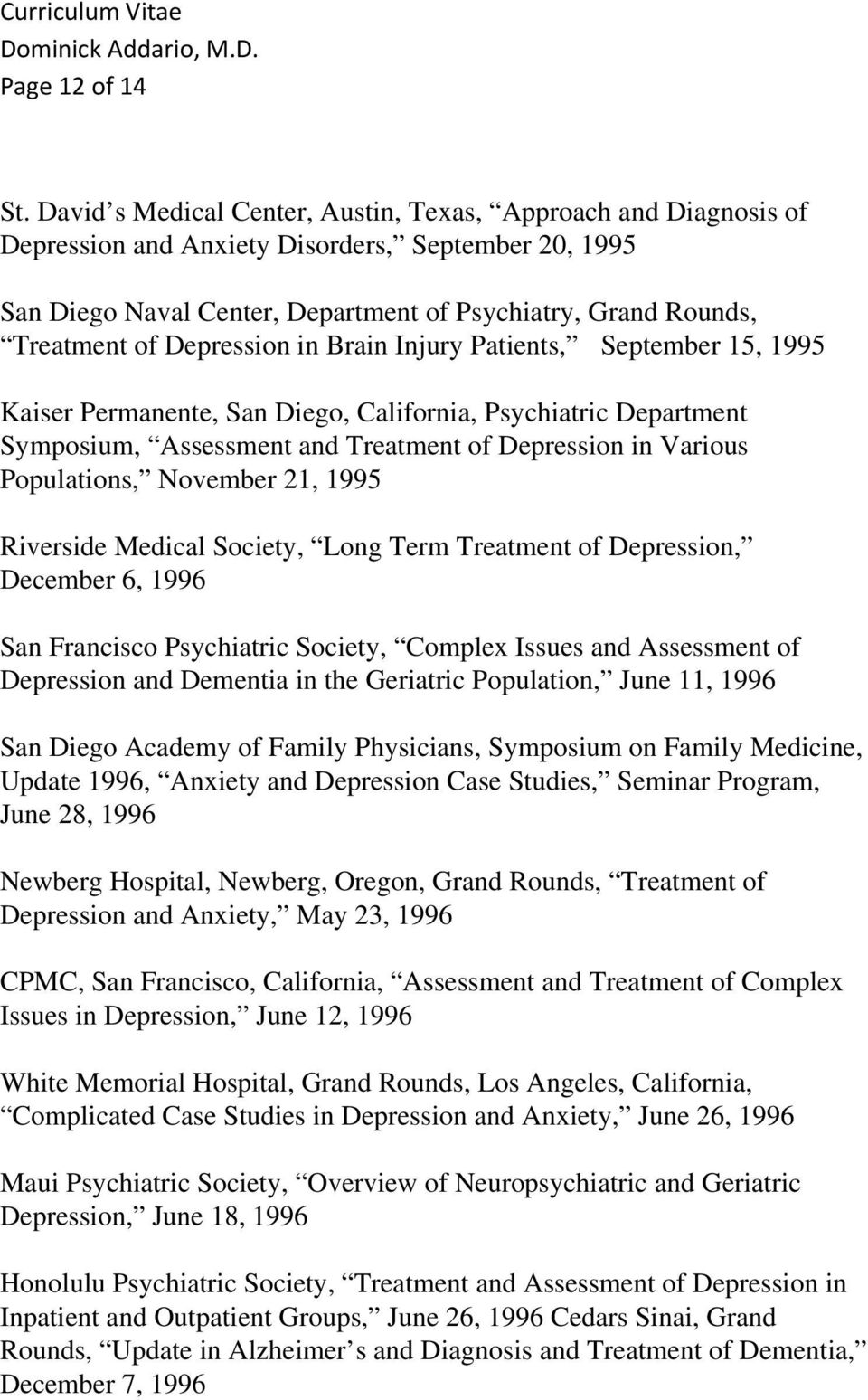 Depression in Brain Injury Patients, September 15, 1995 Kaiser Permanente, San Diego, California, Psychiatric Department Symposium, Assessment and Treatment of Depression in Various Populations,