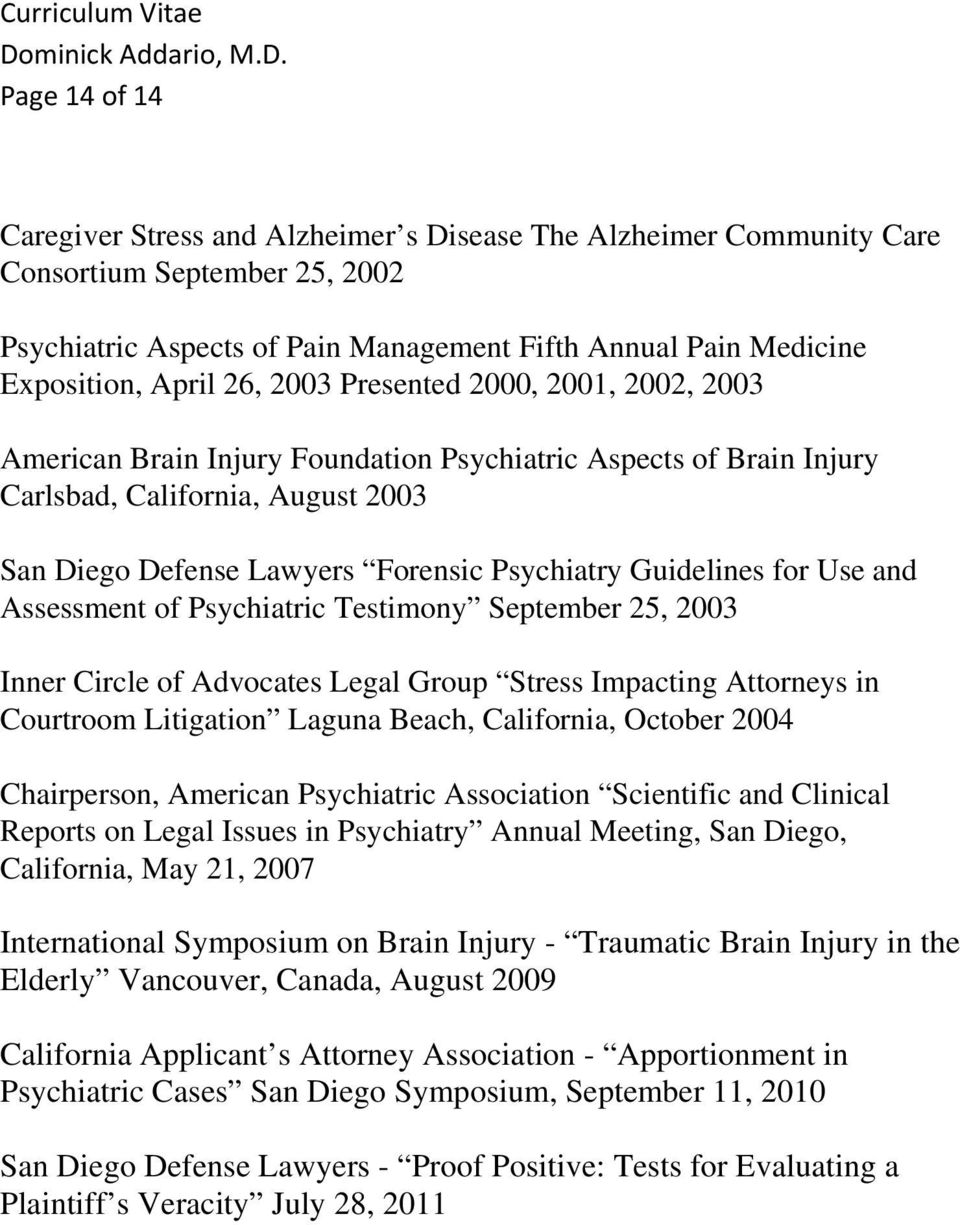 Guidelines for Use and Assessment of Psychiatric Testimony September 25, 2003 Inner Circle of Advocates Legal Group Stress Impacting Attorneys in Courtroom Litigation Laguna Beach, California,