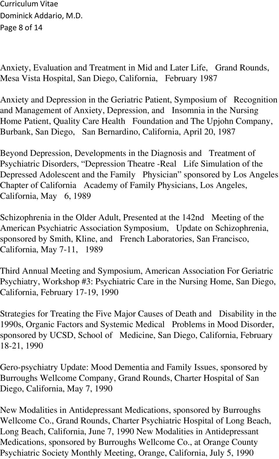 California, April 20, 1987 Beyond Depression, Developments in the Diagnosis and Treatment of Psychiatric Disorders, Depression Theatre -Real Life Simulation of the Depressed Adolescent and the Family