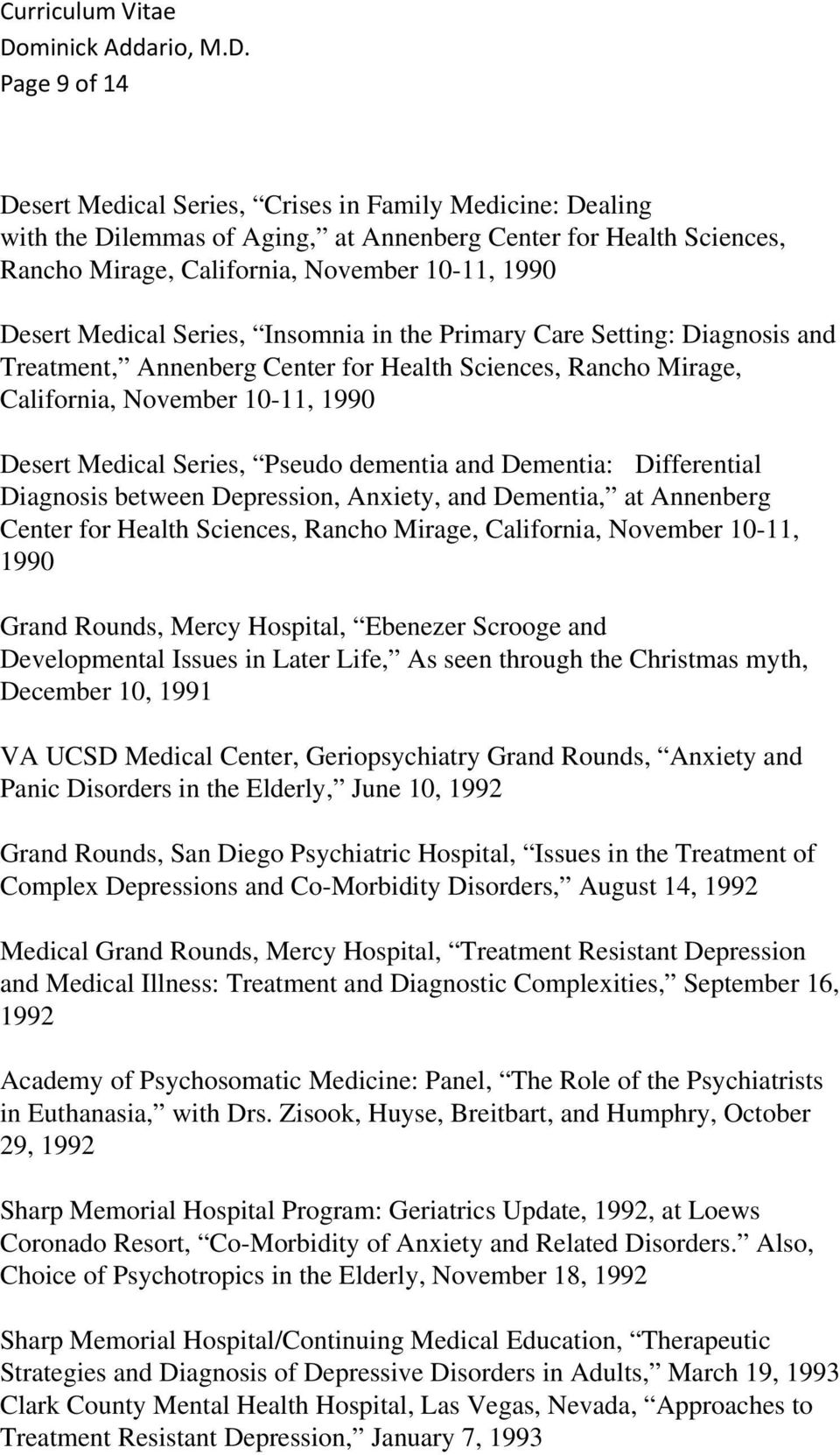 dementia and Dementia: Differential Diagnosis between Depression, Anxiety, and Dementia, at Annenberg Center for Health Sciences, Rancho Mirage, California, November 10-11, 1990 Grand Rounds, Mercy