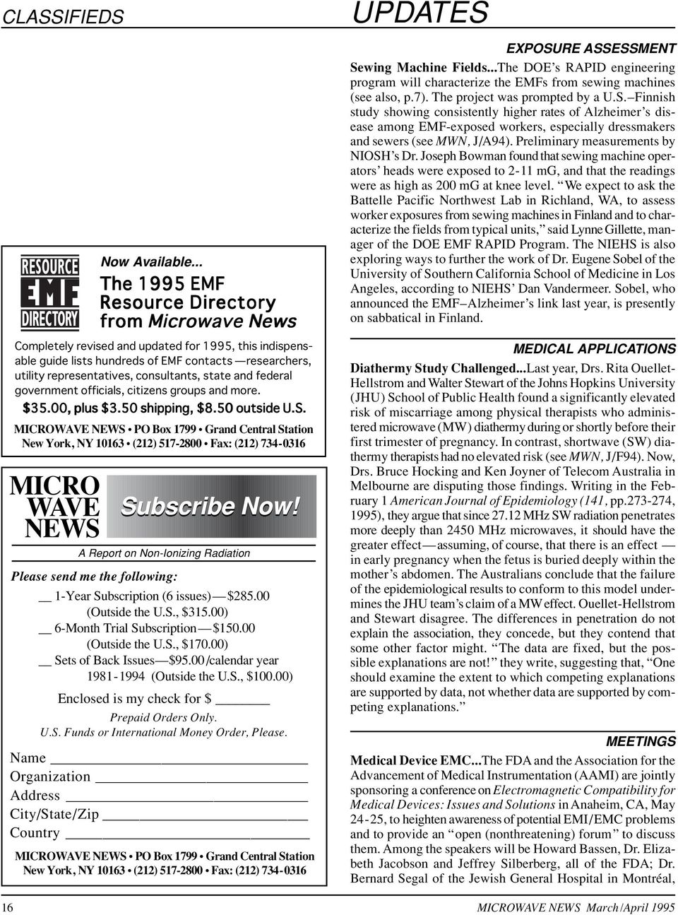A Report on Non-Ionizing Radiation Please send me the following: The 1995 EMF Resource Directory from Microwave News MICROWAVE NEWS PO Box 1799 Grand Central Station New York, NY 10163 (212) 517-2800