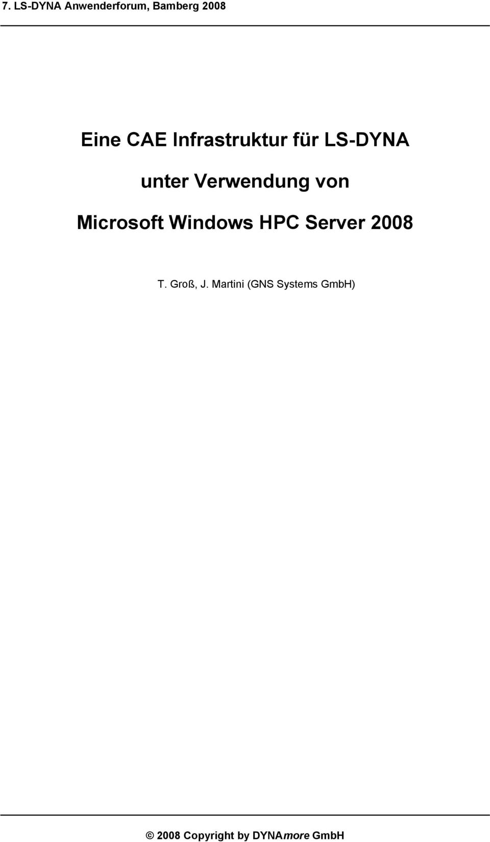 Microsoft Windows HPC Server 2008 T. Groß, J.