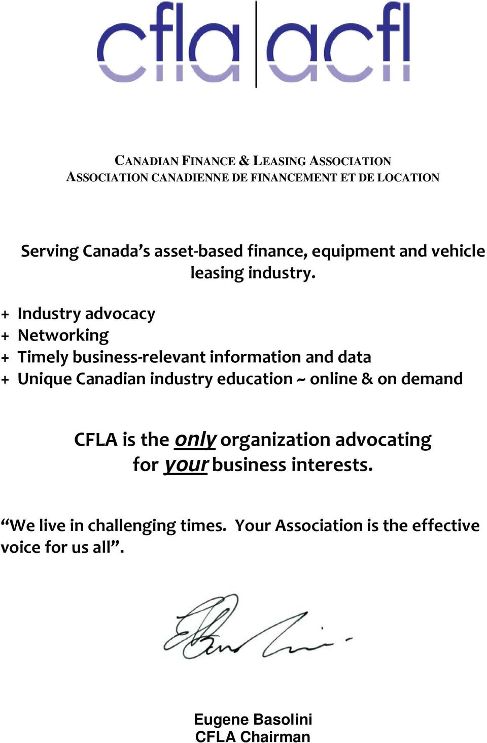 + Industry advocacy + Networking + Timely business-relevant information and data + Unique Canadian industry education ~