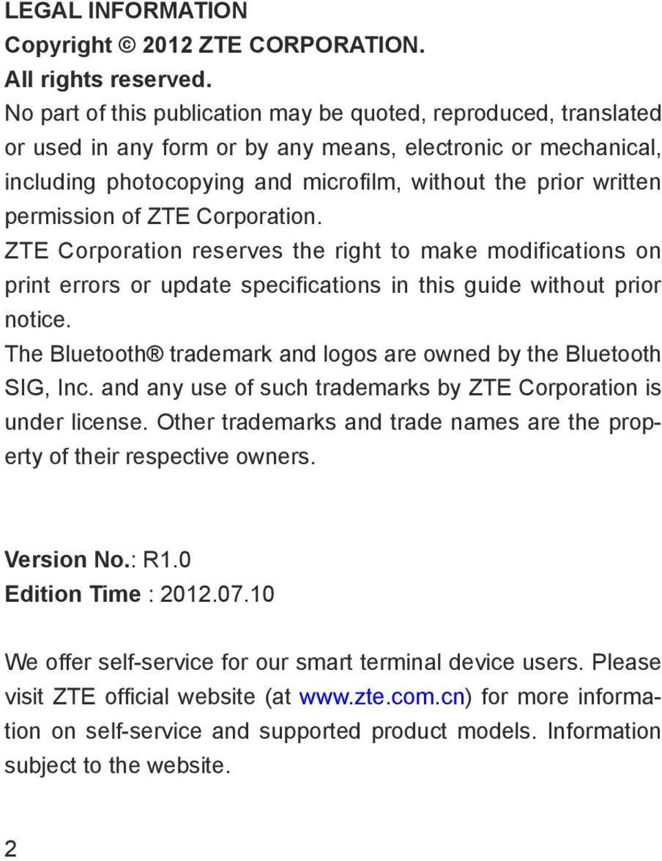 permission of ZTE Corporation. ZTE Corporation reserves the right to make modifications on print errors or update specifications in this guide without prior notice.