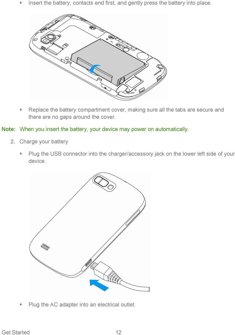 cover. Note: When you insert the battery, your device may power on automatically. 2.