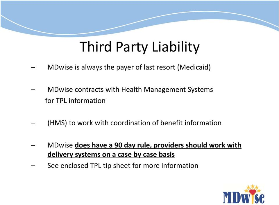 benefit information MDwise does have a 90 day rule, providers should work with delivery