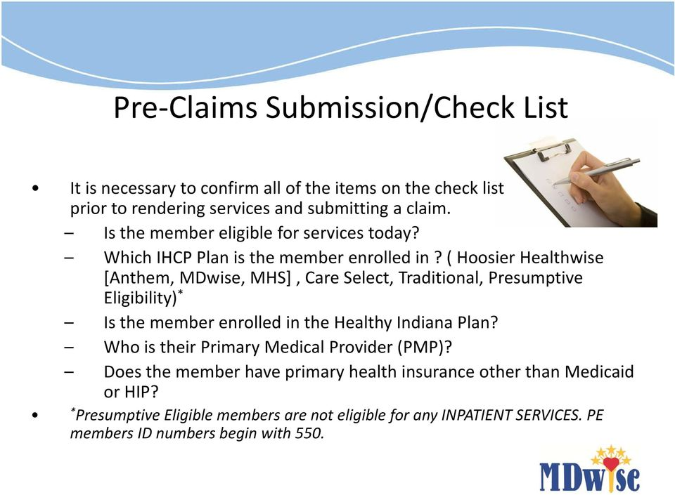 ( Hoosier Healthwise [Anthem, MDwise, MHS], Care Select, Traditional, Presumptive Eligibility) * Is the member enrolled in the Healthy Indiana Plan?
