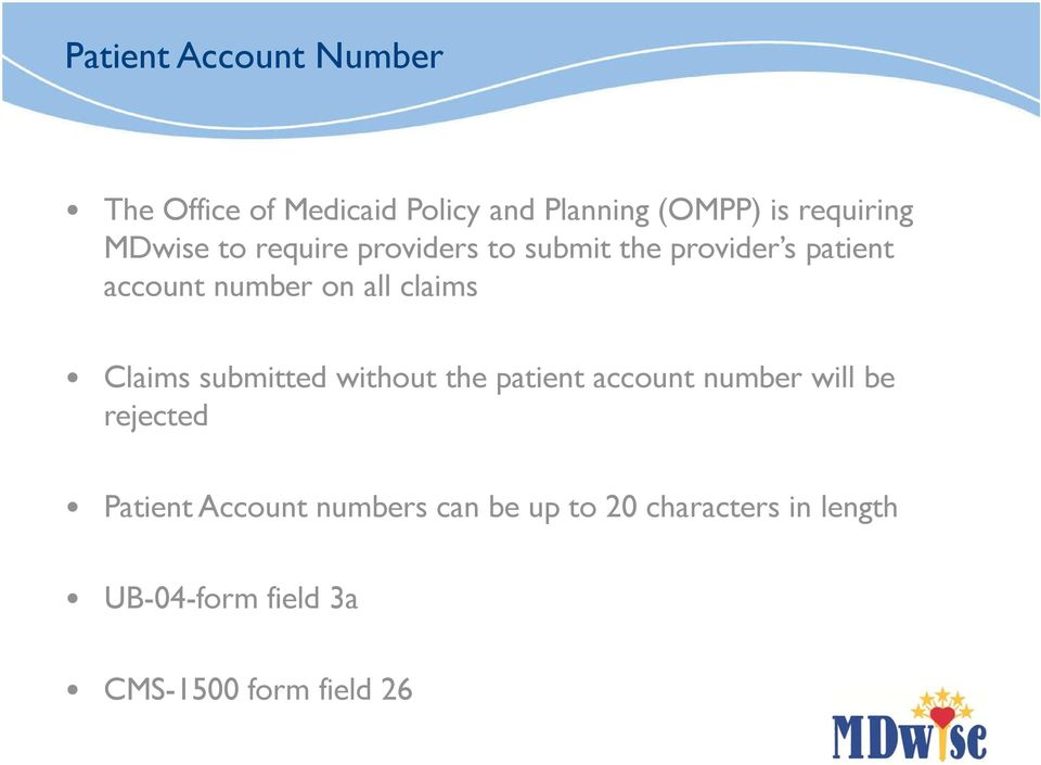 claims Claims submitted without the patient account number will be rejected Patient