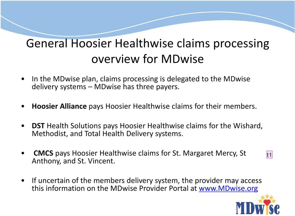 DST Health Solutions pays Hoosier Healthwise claims for the Wishard, Methodist, and Total Health Delivery systems.