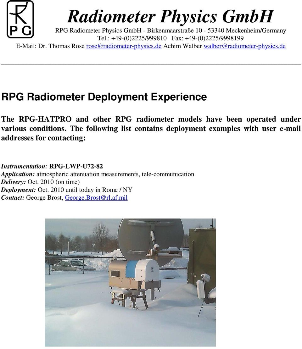 de RPG Radiometer Deployment Experience The RPG-HATPRO and other RPG radiometer models have been operated under various conditions.