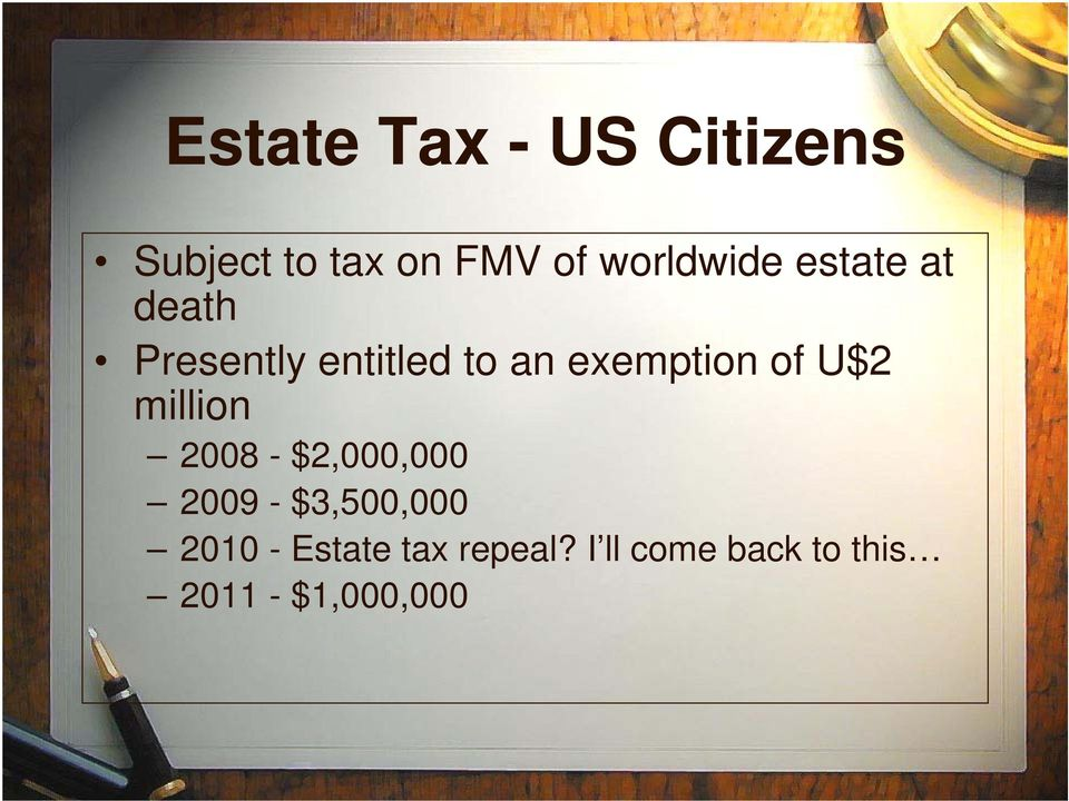 exemption of U$2 million 2008 - $2,000,000 2009 -